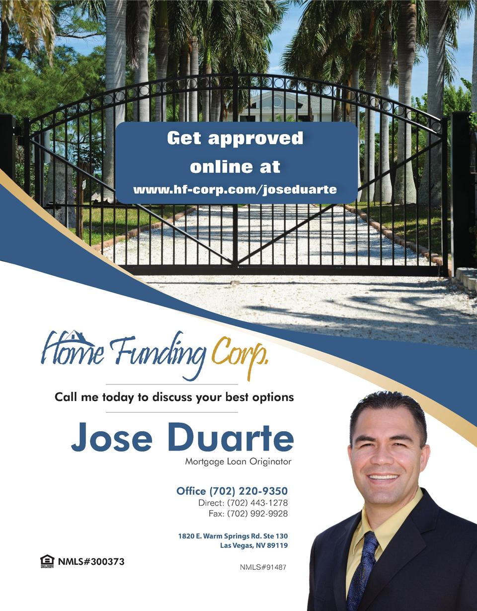 Get approved online at www.hf-corp.com joseduarte  Call me today to discuss your best options  Jose Duarte Mortgage Loan O...