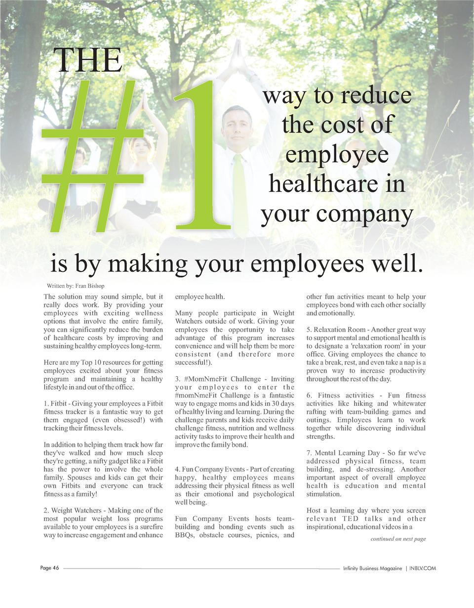 THE   1  way to reduce the cost of employee healthcare in your company  is by making your employees well.  Written by  Fra...