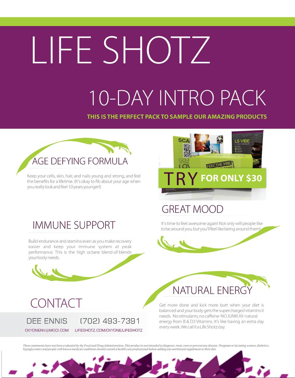 LIFE SHOTZ 10-DAY INTRO PACK THIS IS THE PERFECT PACK TO SAMPLE OUR AMAZING PRODUCTS  AGE DEFYING FORMULA Keep your cells,...