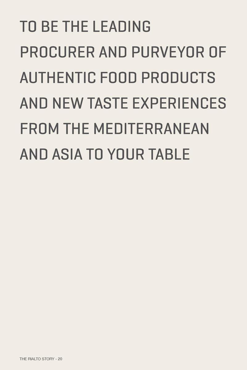 TO BE THE LEADING  OUR VISION  PROCURER AND PURVEYOR OF AUTHENTIC FOOD PRODUCTS AND NEW TASTE EXPERIENCES FROM THE MEDITER...