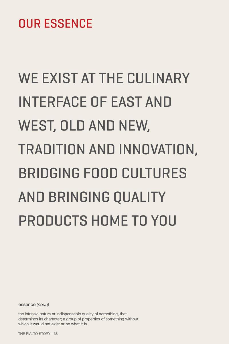 OUR ESSENCE  WE EXIST AT THE CULINARY INTERFACE OF EAST AND WEST, OLD AND NEW, TRADITION AND INNOVATION, BRIDGING FOOD CUL...