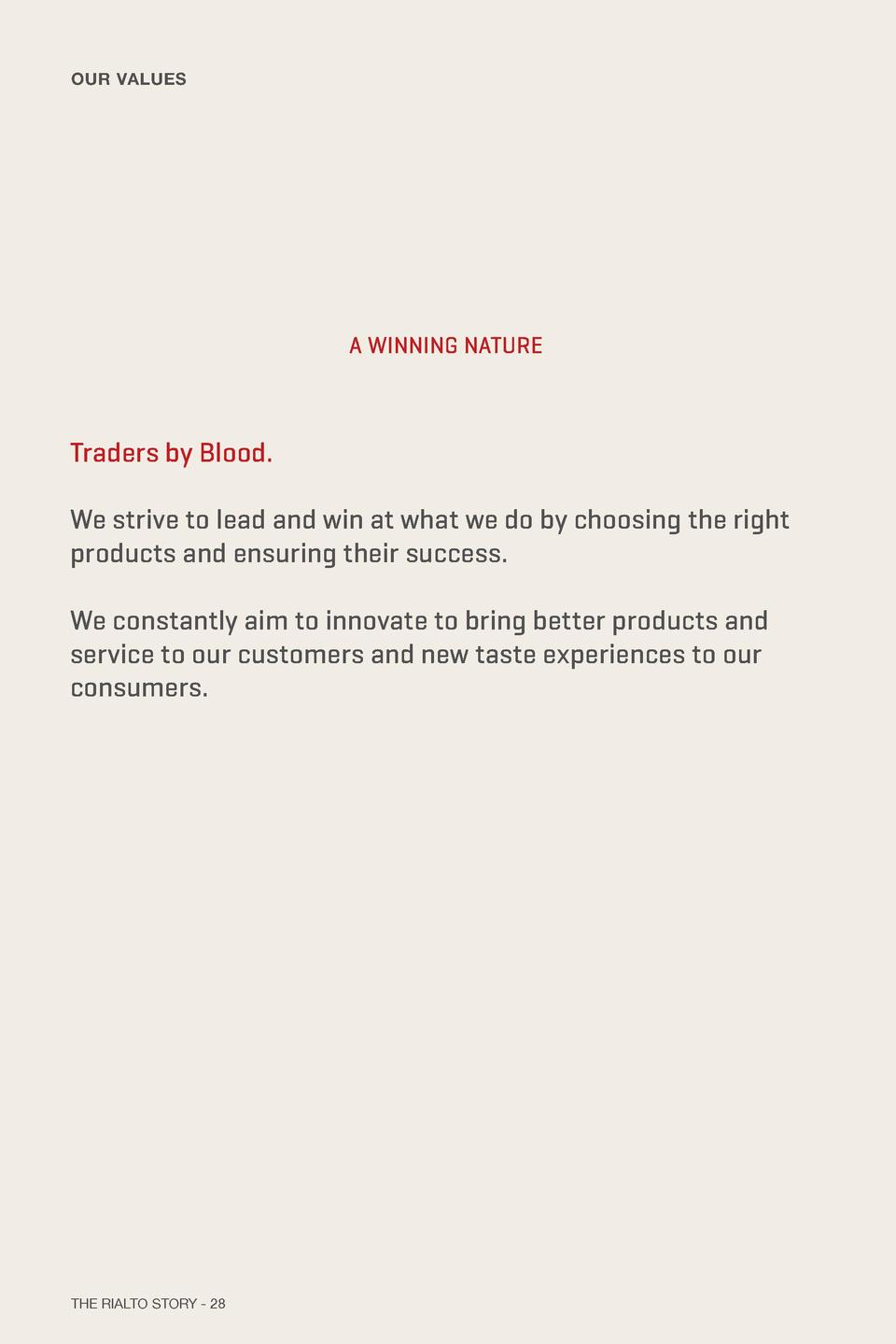 OUR VALUES  A WINNING NATURE  Traders by Blood. We strive to lead and win at what we do by choosing the right products and...