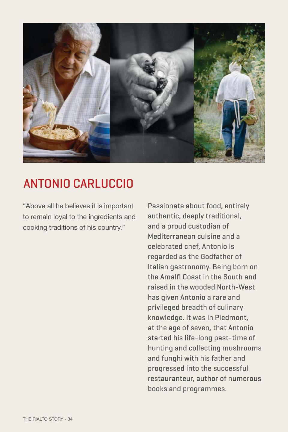 ANTONIO CARLUCCIO    Above all he believes it is important to remain loyal to the ingredients and cooking traditions of hi...