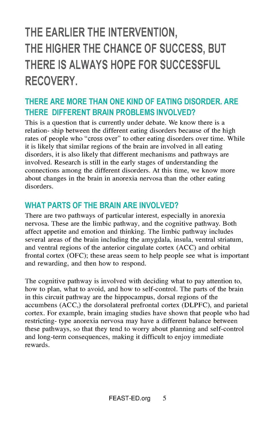 THE EARLIER THE INTERVENTION, THE HIGHER THE CHANCE OF SUCCESS, BUT THERE IS ALWAYS HOPE FOR SUCCESSFUL RECOVERY. THERE AR...