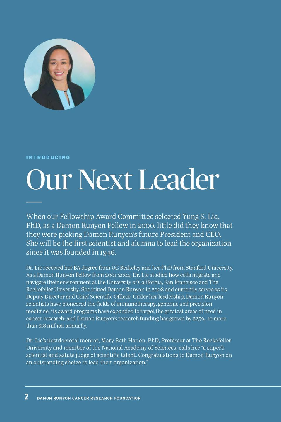 INTRODUCING  Our Next Leader When our Fellowship Award Committee selected Yung S. Lie, PhD, as a Damon Runyon Fellow in 20...