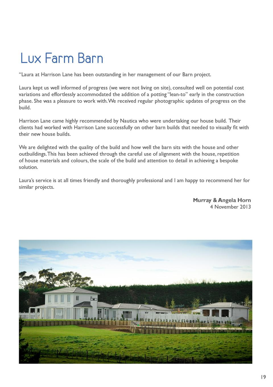 Lux Farm Barn    Laura at Harrison Lane has been outstanding in her management of our Barn project. Laura kept us well inf...