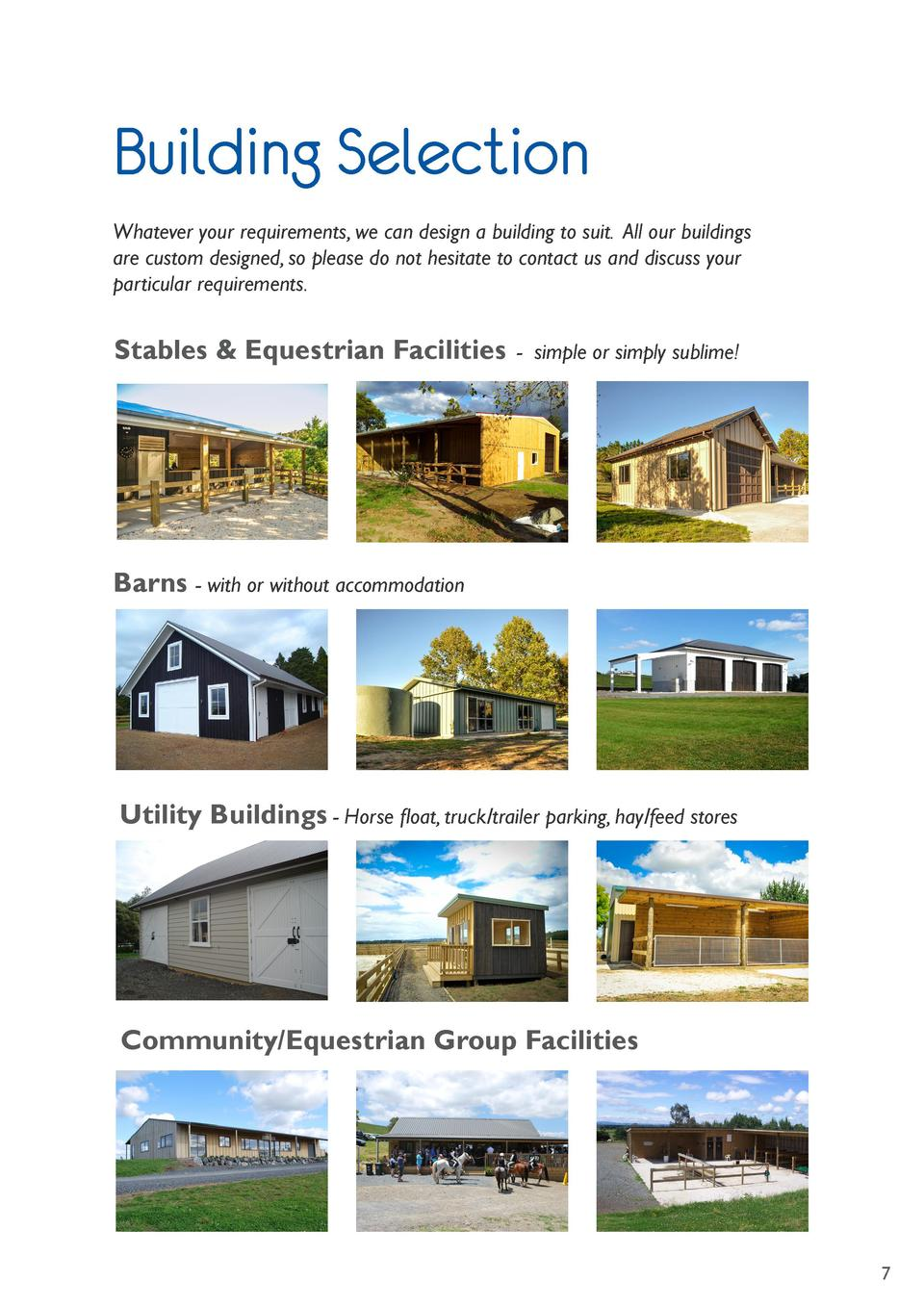 Building Selection Whatever your requirements, we can design a building to suit. All our buildings are custom designed, so...
