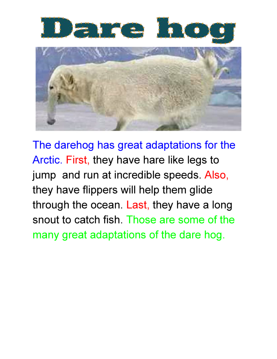 The  darehog  has  great  adaptations  for  the   Arctic.            First,    they  have  hare  like  legs  to   ...