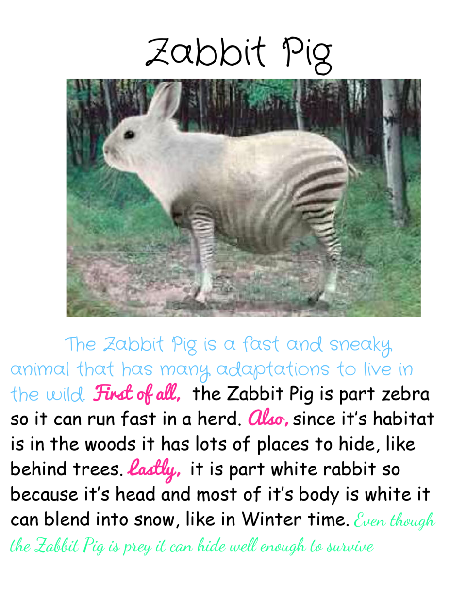 Zabbit Pig         The Zabbit Pig is a fast and sneaky animal that has many adaptations to live in the wild.     First  of...