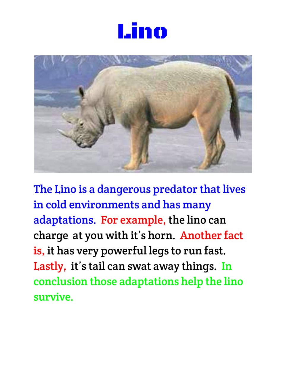 Lino            The Lino is a dangerous predator that lives in cold environments and has many adaptations.     example,   ...