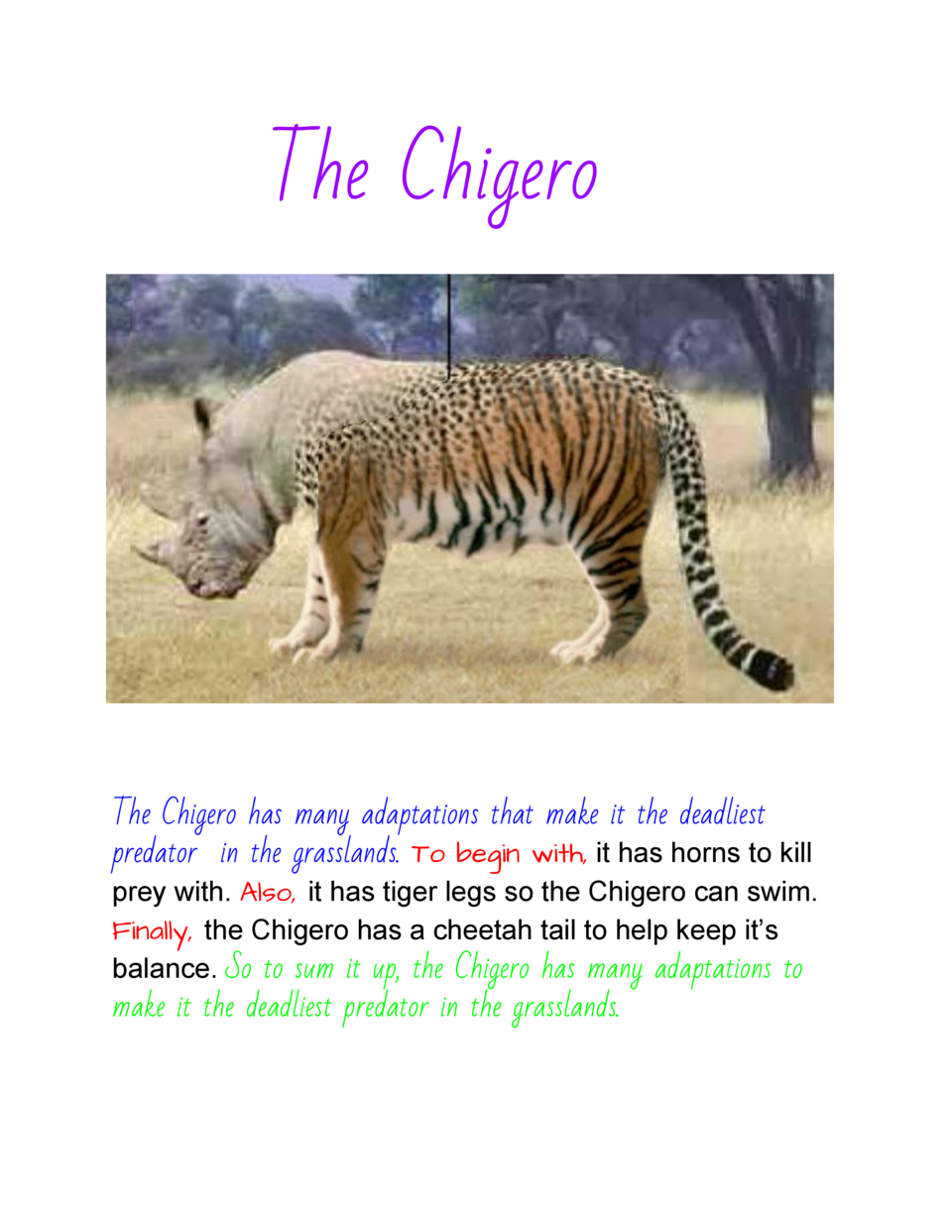 The Chigero  The Chigero has many adaptations that make it the deadliest predator in the grasslands.    o  begin...