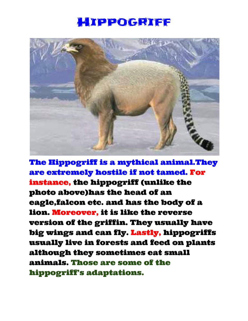Hippogriff         The Hippogriff is a mythical animal.They are extremely hostile if not tamed.    For instance,     hippo...