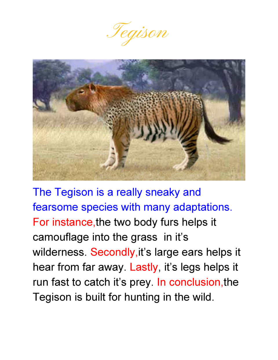 Tegison  The  Tegison  is  a  really  sneaky  and   fearsome  species  with  many  adaptations.   For  instance,    the  t...