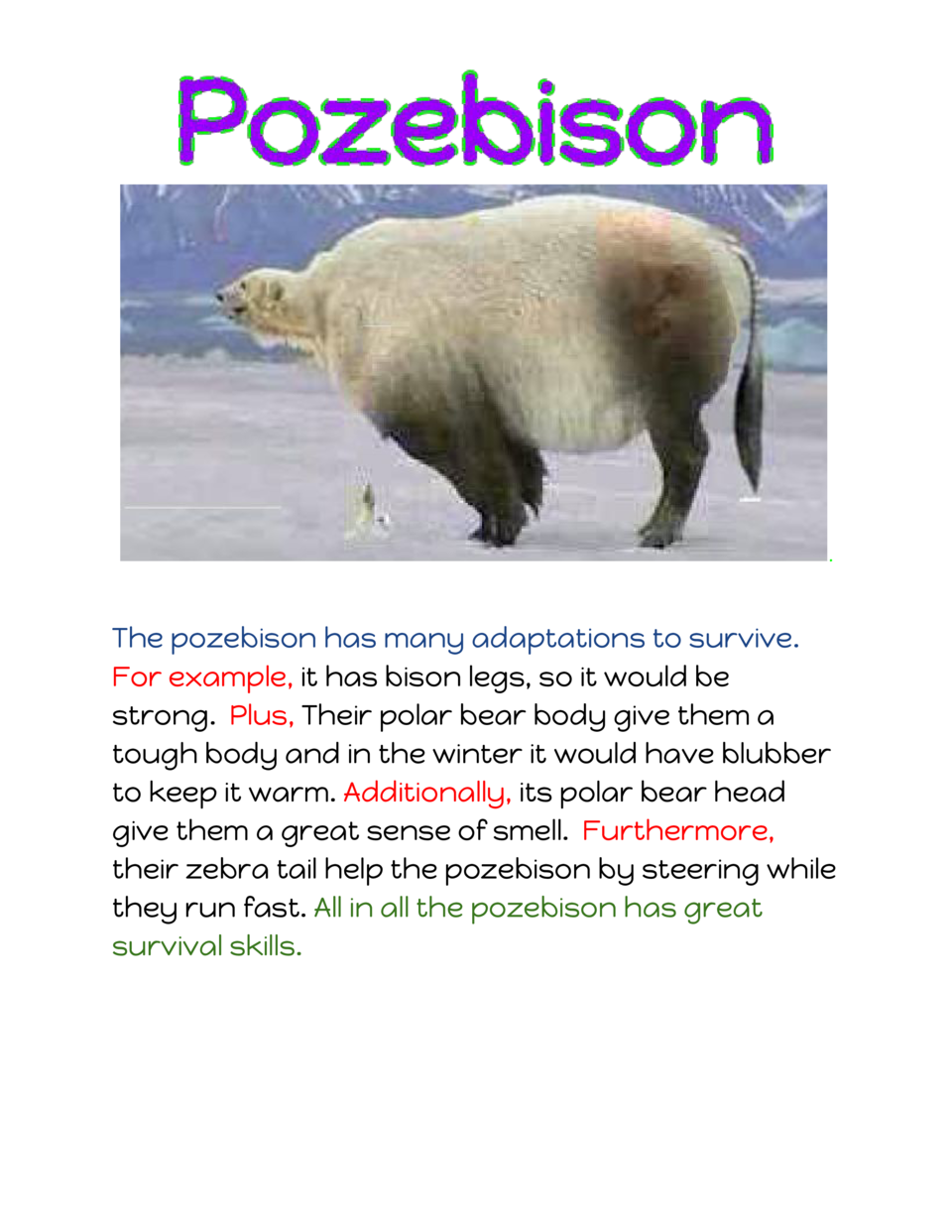 .       The pozebison has many adaptations to survive. For example,    has bison legs, so it would be it     strong.     P...