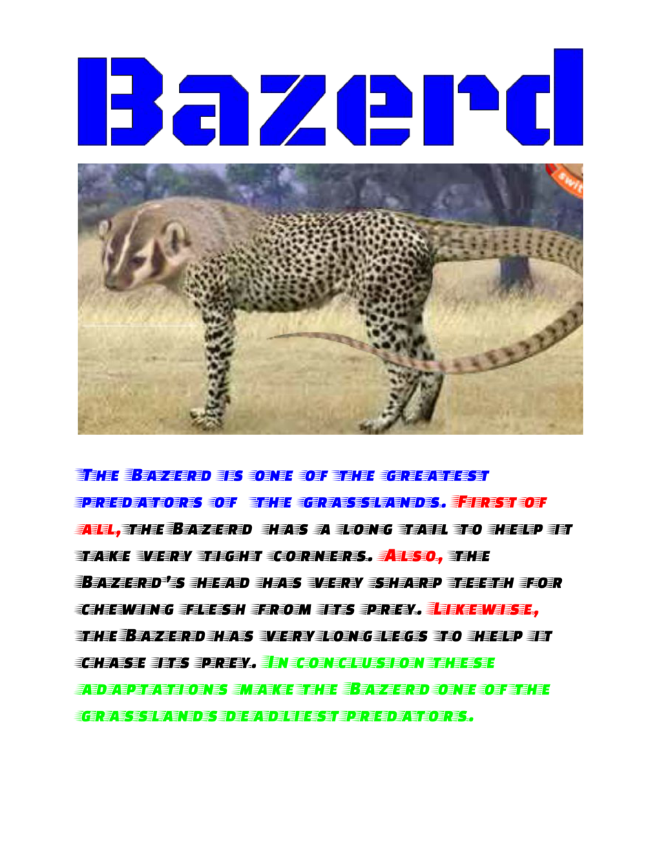 The Bazerd is one of the greatest predators of the grasslands.    irst of F     all,     Bazerd has a long tail to hel...