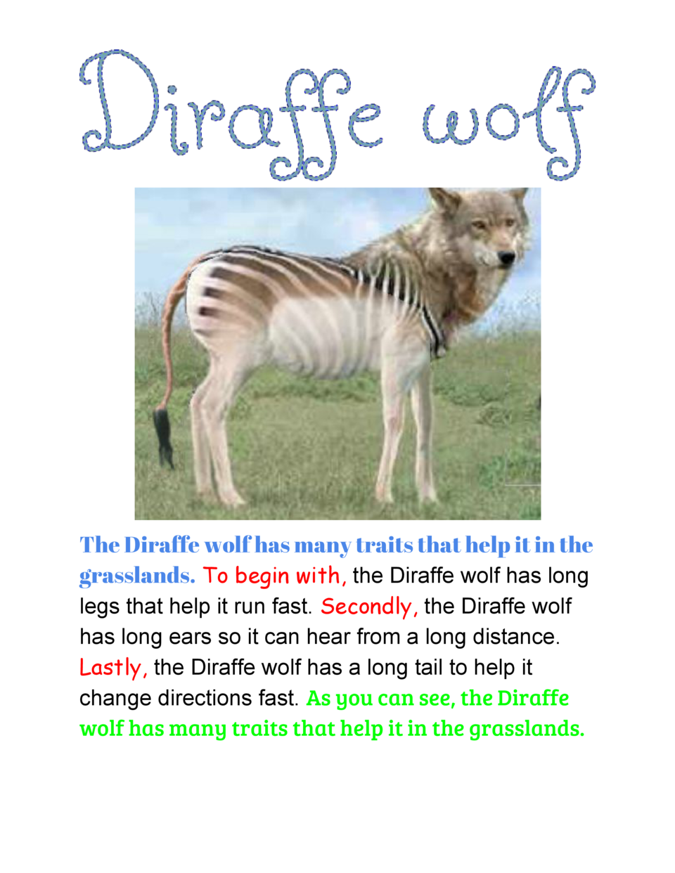 The Diraffe wolf has many traits that help it in the grasslands.   o begin with,          T       the  Diraffe  wolf  has ...