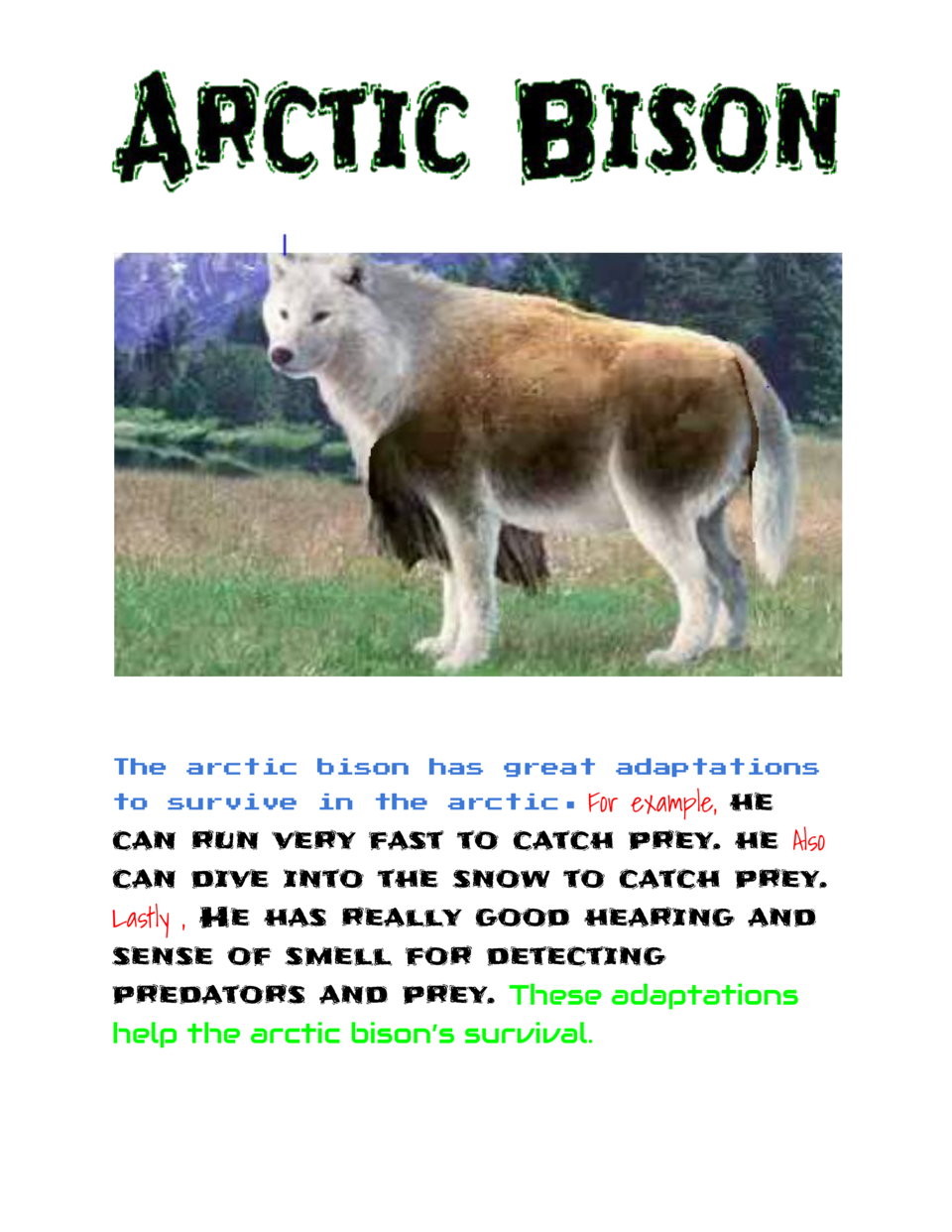 The  arctic  bison  has  great  adaptations  example,    e h can run very fast to catch prey. he     Also...