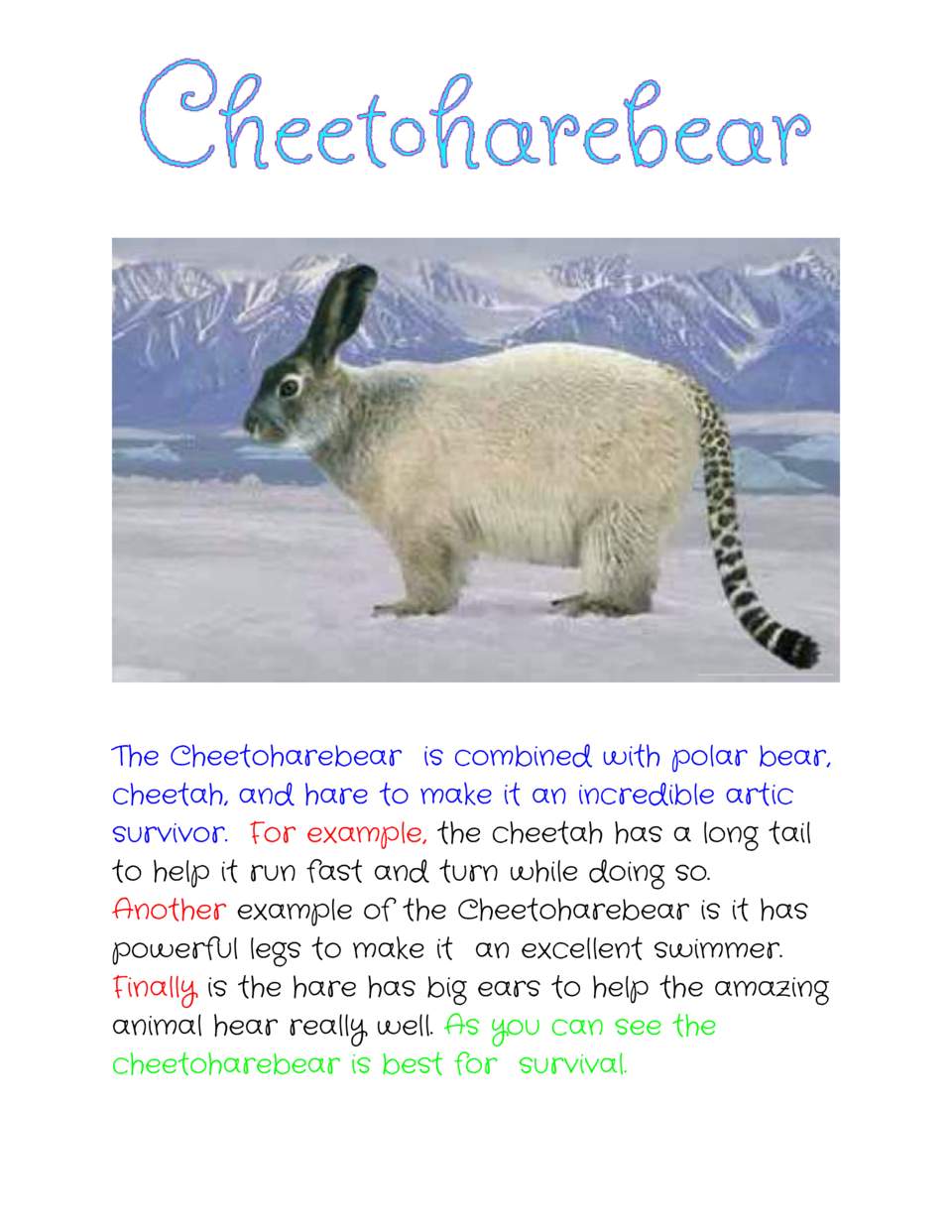 The Cheetoharebear is combined with polar bear, cheetah, and hare to make it an incredible artic survivor.     example,   ...