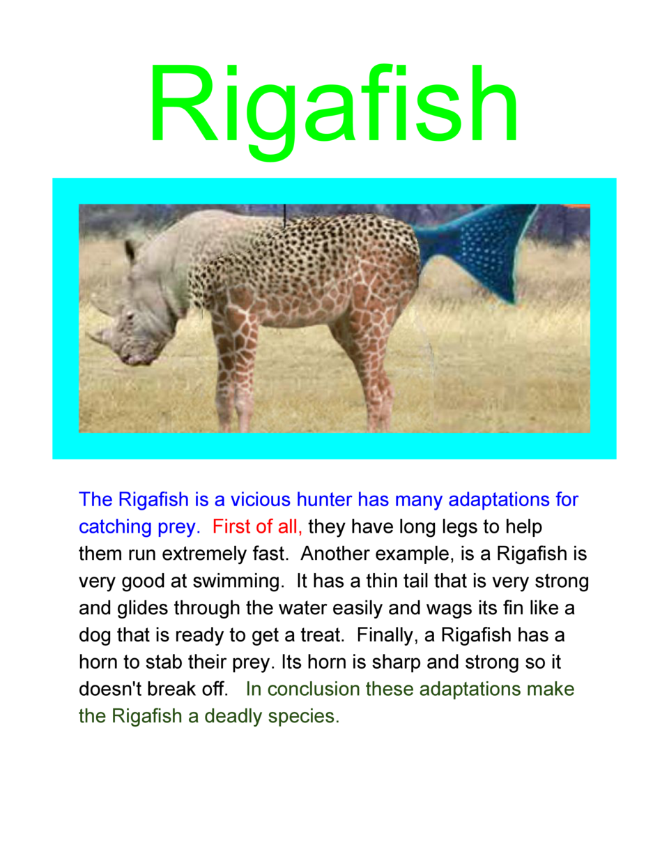 Rigafish          The  Rigafish  is  a  vicious  hunter  has  many  adaptations  for   catching  prey.     irst  of  all, ...