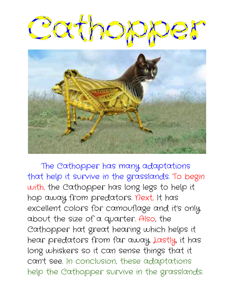 The Cathopper has many adaptations that help it survive in the grasslands.   o begin T     with,    Cathopper h...