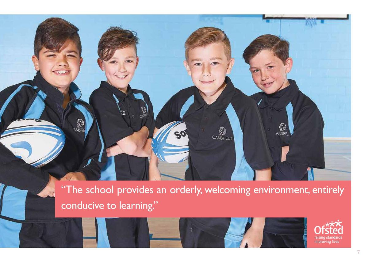 6     Students speak highly of the many enrichment activities on offer.     The Cansfield Community We are committed to pr...