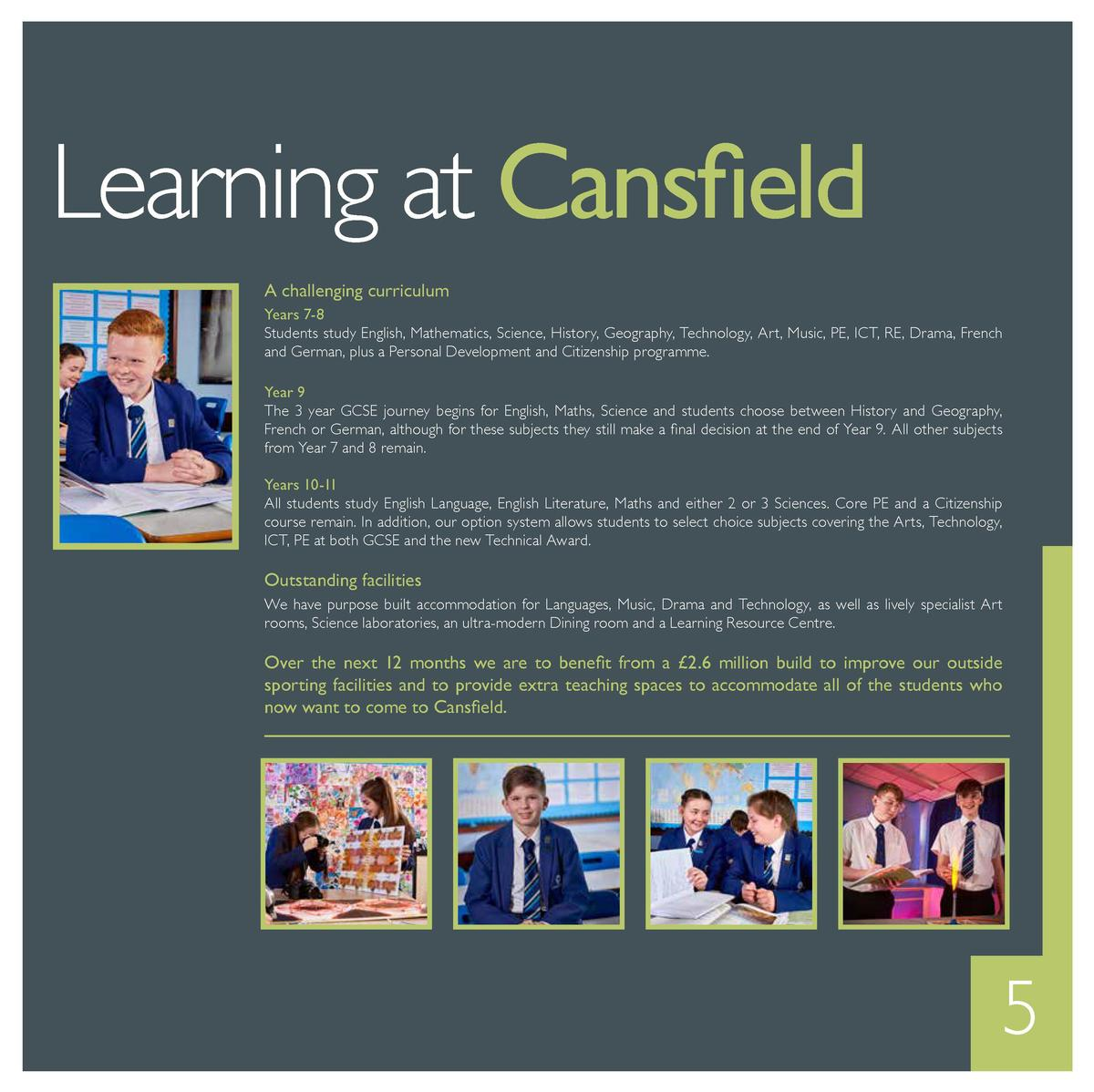 Learning at Cansfield A challenging curriculum Years 7-8 Students study English, Mathematics, Science, History, Geography,...