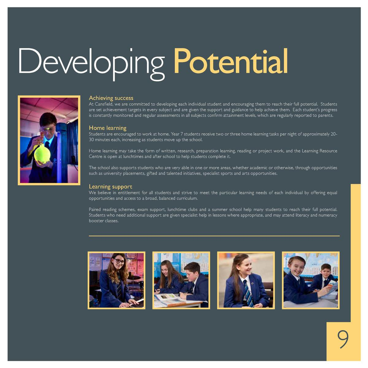 Developing Potential Achieving success  At Cansfield, we are committed to developing each individual student and encouragi...