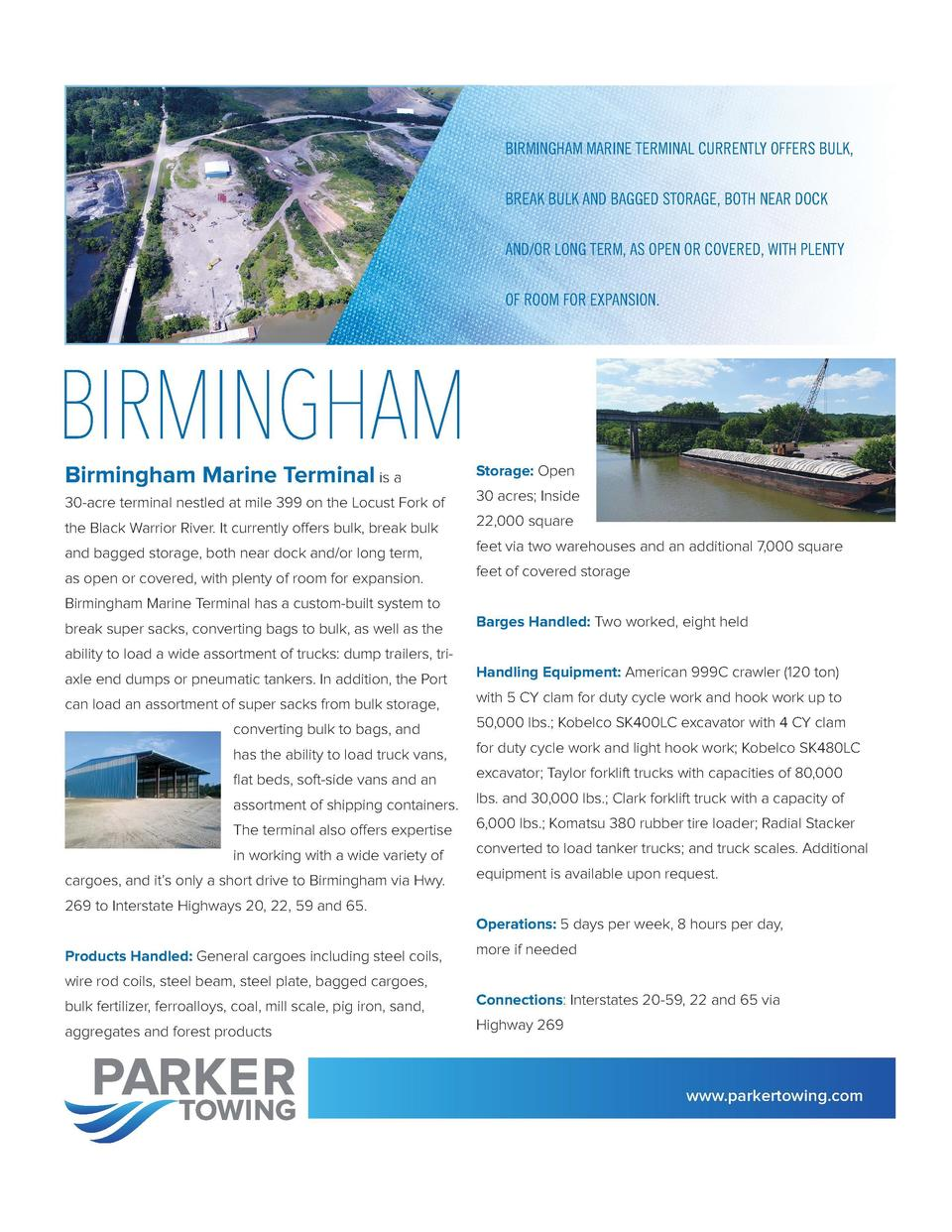 BIRMINGHAM MARINE TERMINAL CURRENTLY OFFERS BULK, BREAK BULK AND BAGGED STORAGE, BOTH NEAR DOCK  THIS PORT BOASTS 25,000 S...