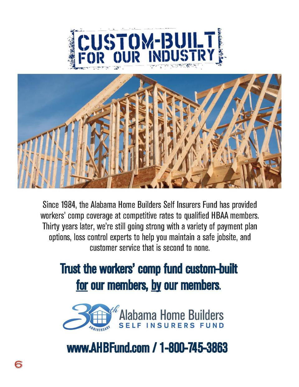 Since 1984, the Alabama Home Builders Self Insurers Fund has provided workers    comp coverage at competitive rates to qua...