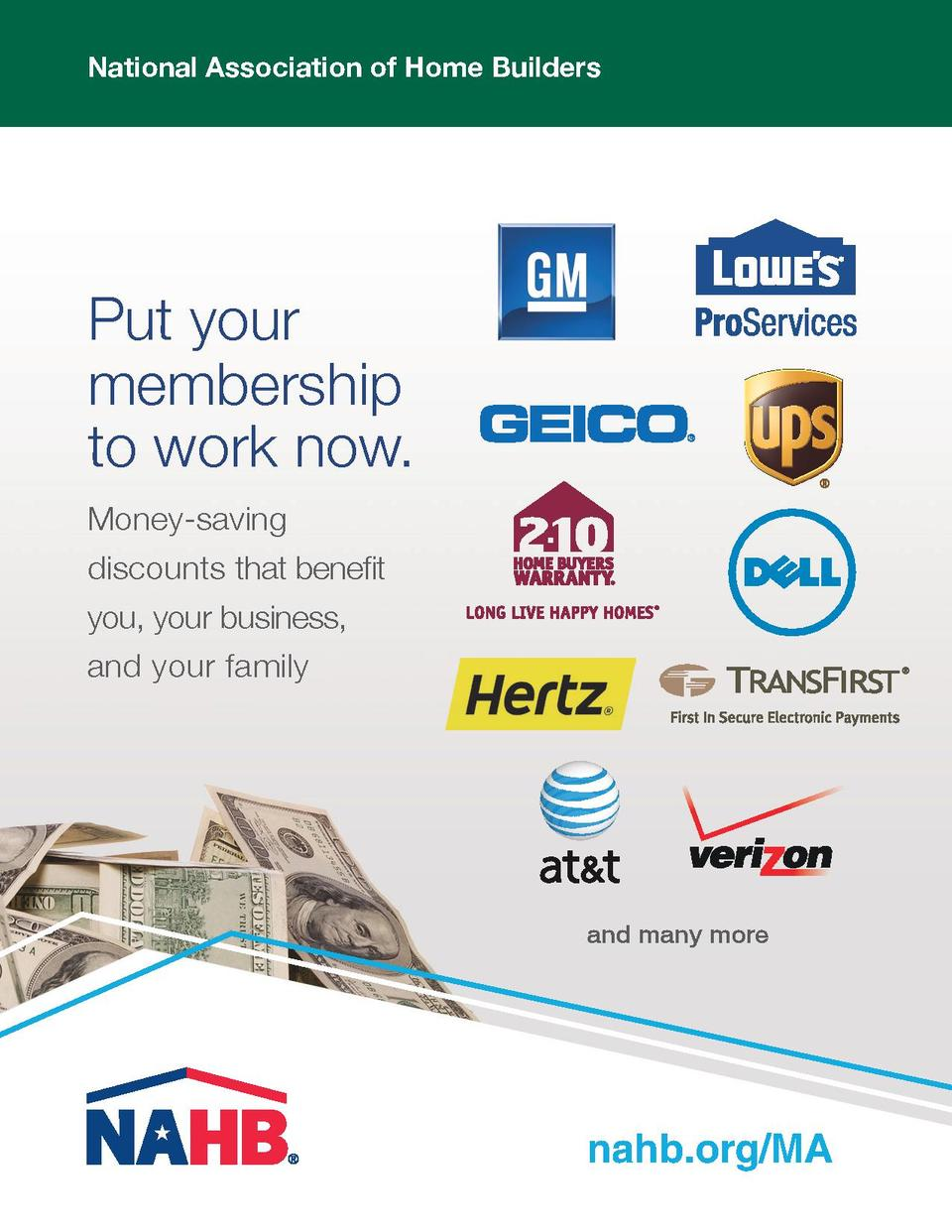 National Association of Home Builders  Put your membership to work now. Money-saving discounts that benefit you, your busi...