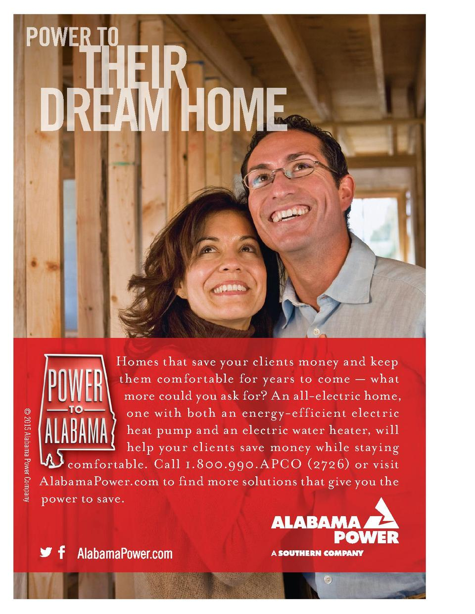 POWER TO  THEIR DREAM HOME     2015 Alabama Power Company  Homes that save your clients money and keep them comfortable fo...