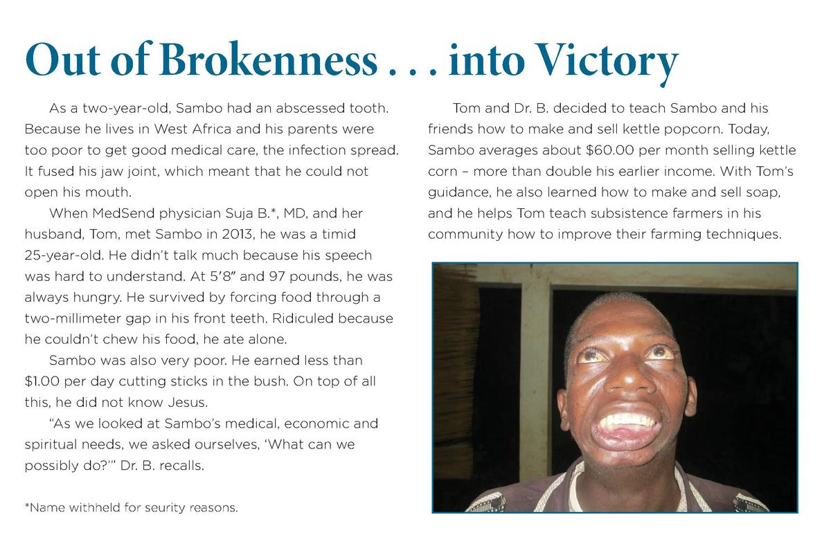 Out of Brokenness . . . into Victory As a two-year-old, Sambo had an abscessed tooth.  Tom and Dr. B. decided to teach Sam...