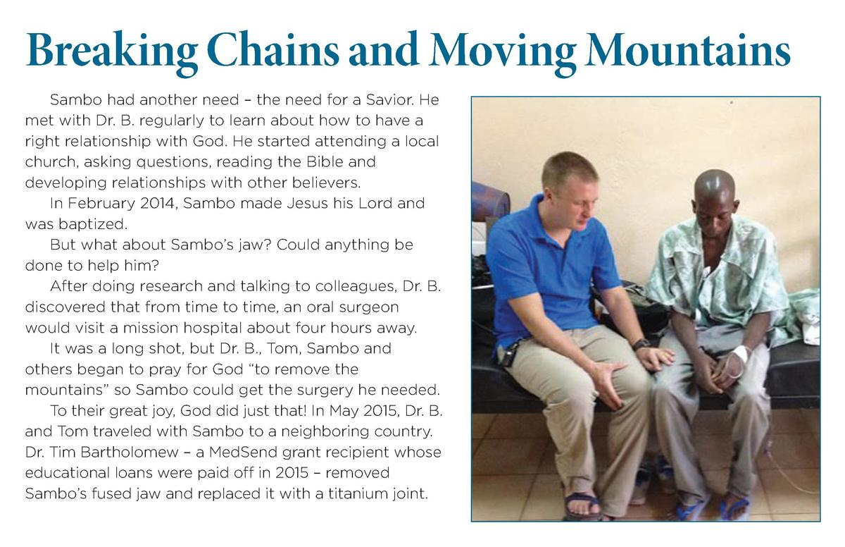 Breaking Chains and Moving Mountains Sambo had another need     the need for a Savior. He met with Dr. B. regularly to lea...