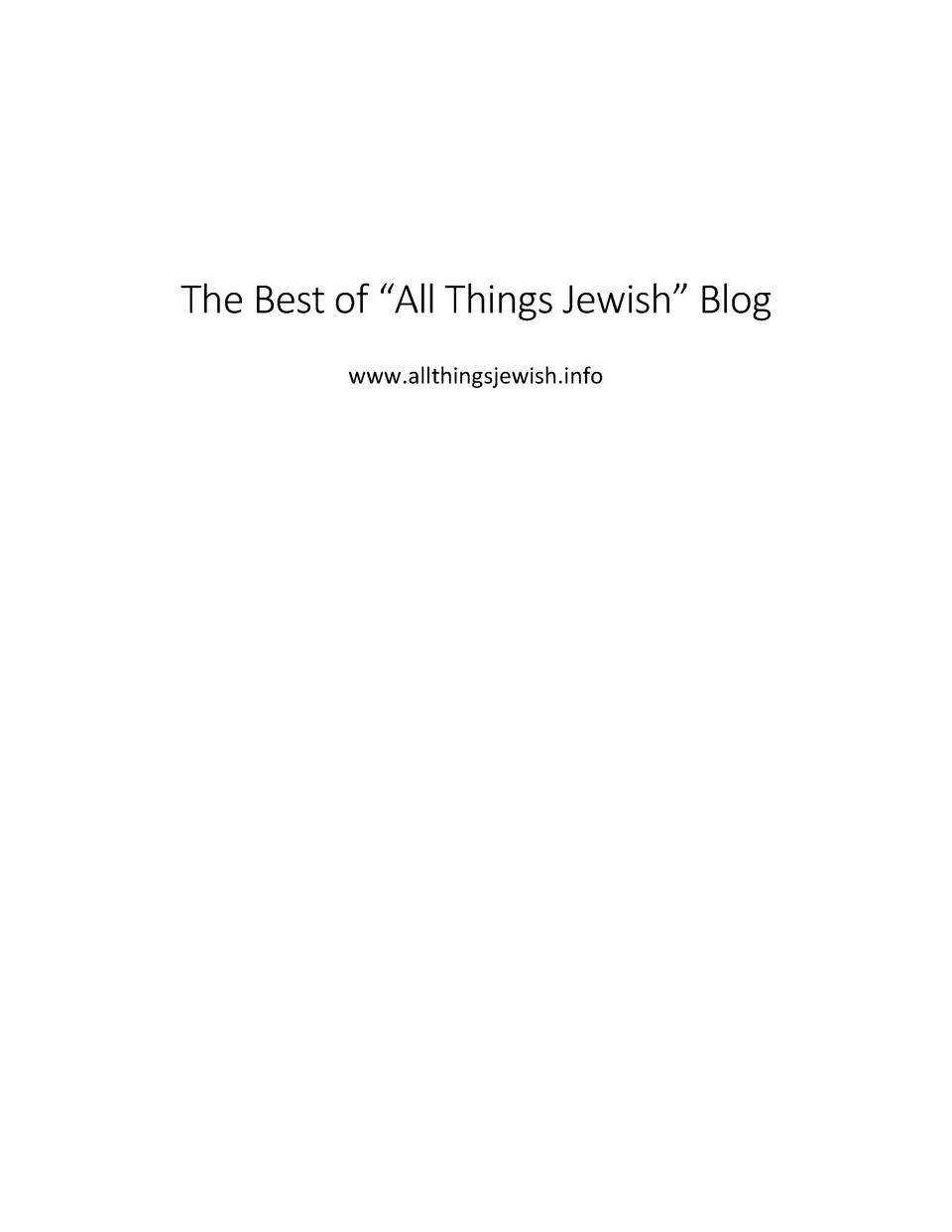 The Best of    All Things Jewish    Blog www.allthingsjewish.info