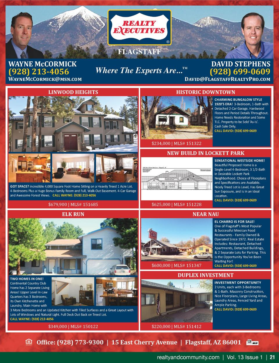FLAGSTAFF WAYNE McCORMICK   928  213-4056  WayneMcCormick msn.com  Where The Experts Are...  LINWOOD HEIGHTS  DAVID STEPHE...