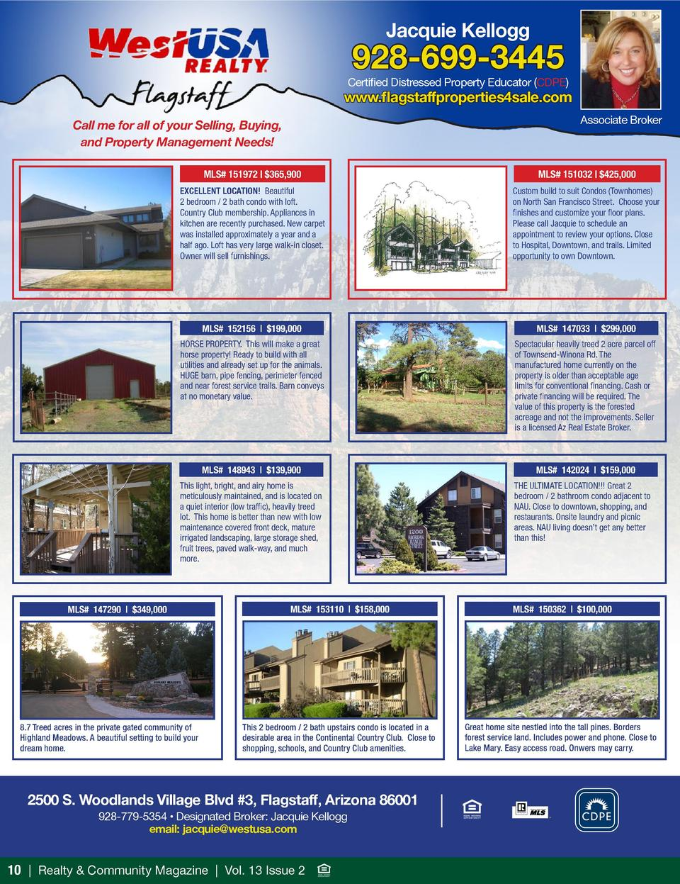 Jacquie Kellogg  928-699-3445  Certified Distressed Property Educator  CDPE   www.flagstaffproperties4sale.com Associate B...