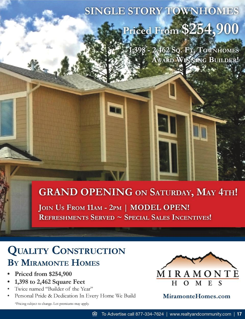 SINGLE STORY TOWNHOMES Priced From  254,900 1,398 - 2,462 sQ. Ft. townHoMes award winning Builder   grand oPening on satur...