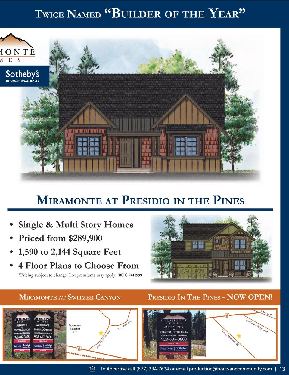 Twice Named    Builder of The  Year     miramoNTe aT Presidio iN The PiNes Single   Multi Story Homes Priced from  289,900...