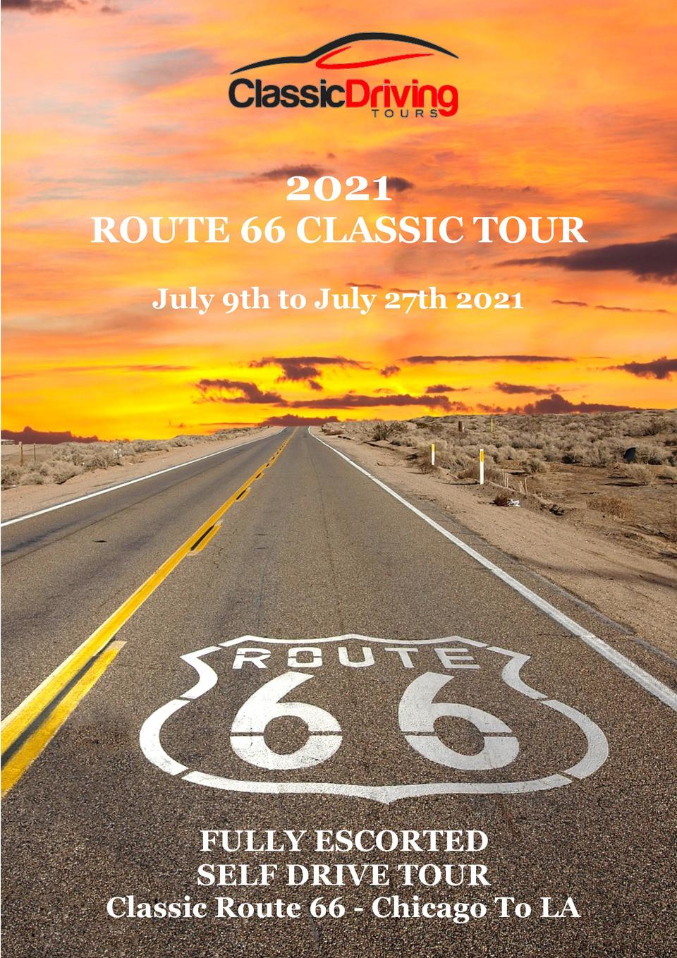 2021  ROUTE 66 CLASSIC TOUR July 9th to July 27th 2021  FULLY ESCORTED SELF DRIVE TOUR Classic Route 66 - Chicago To LA