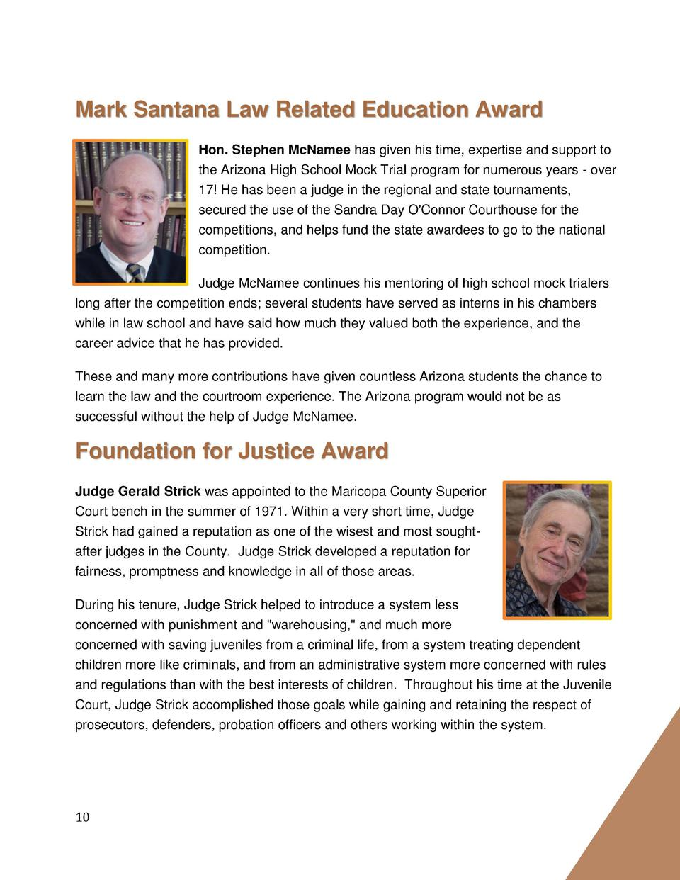 Mark Santana Law Related Education Award Hon. Stephen McNamee has given his time, expertise and support to the Arizona Hig...
