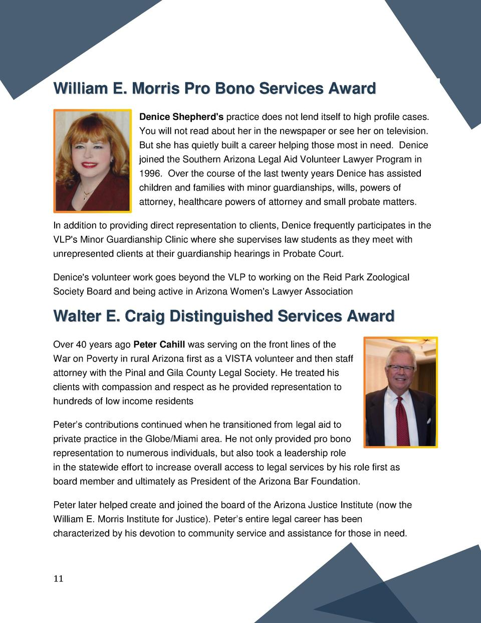 William E. Morris Pro Bono Services Award Denice Shepherd s practice does not lend itself to high profile cases. You will ...