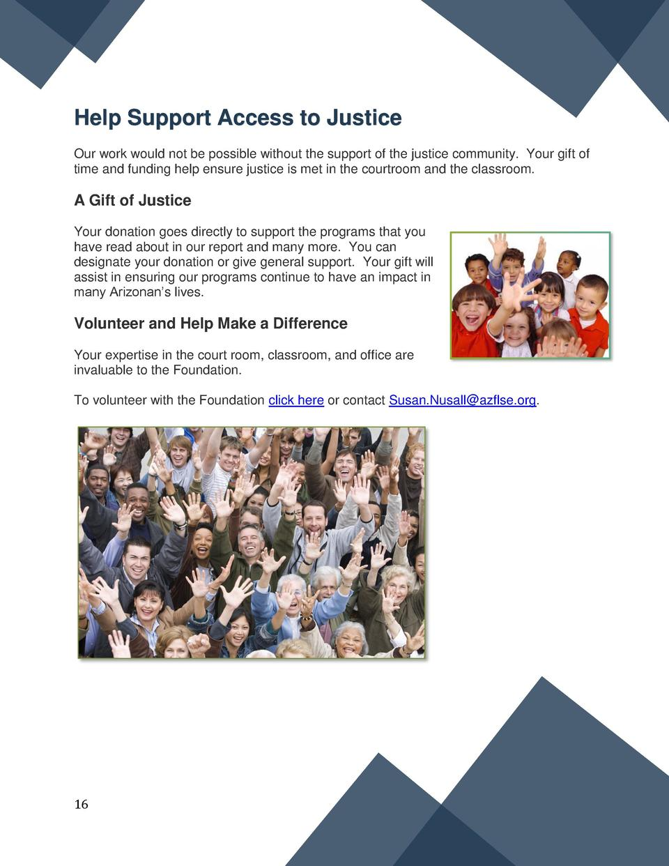 Help Support Access to Justice Our work would not be possible without the support of the justice community. Your gift of t...