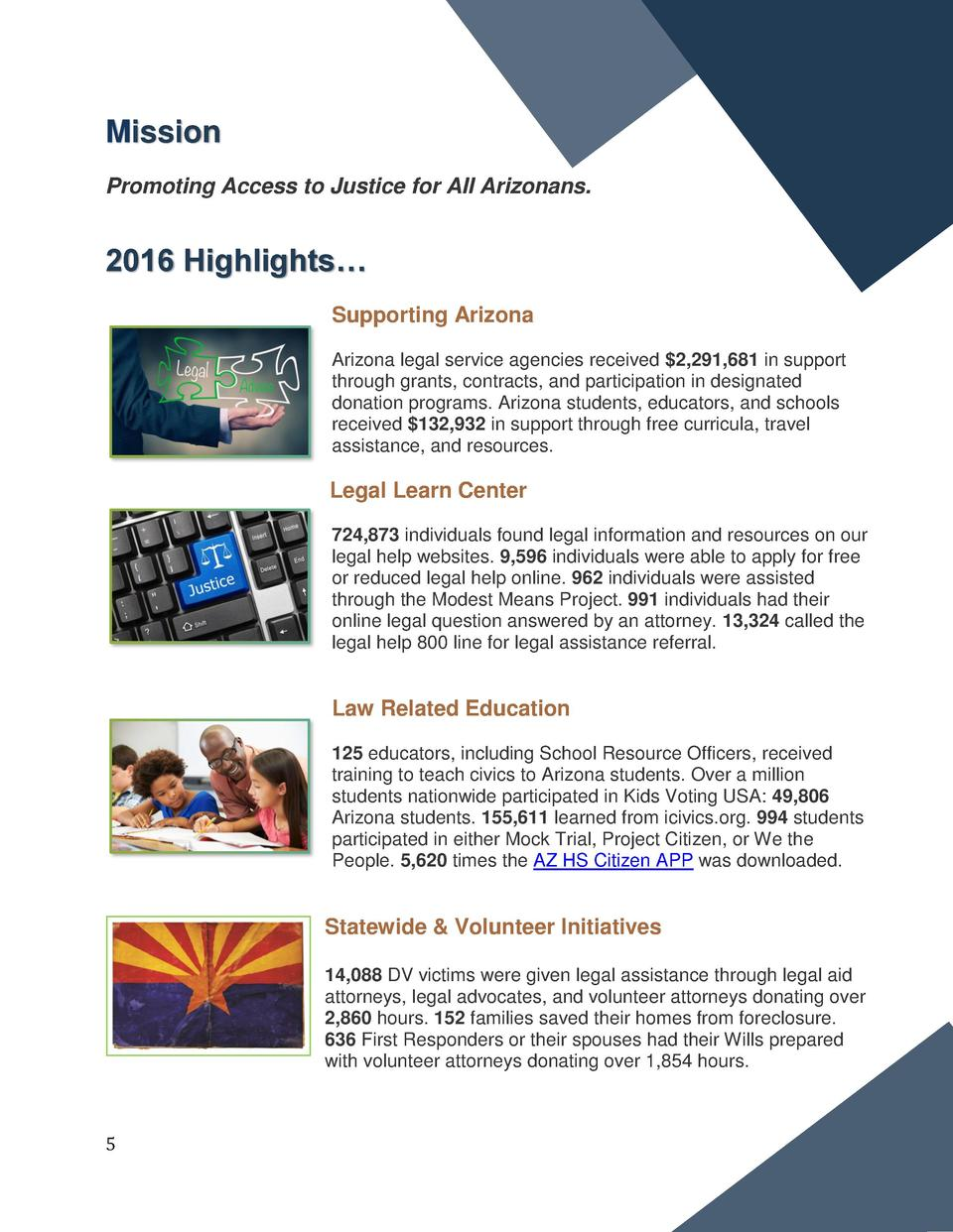 Mission Promoting Access to Justice for All Arizonans.  2016 Highlights    Supporting Arizona Arizona legal service agenci...