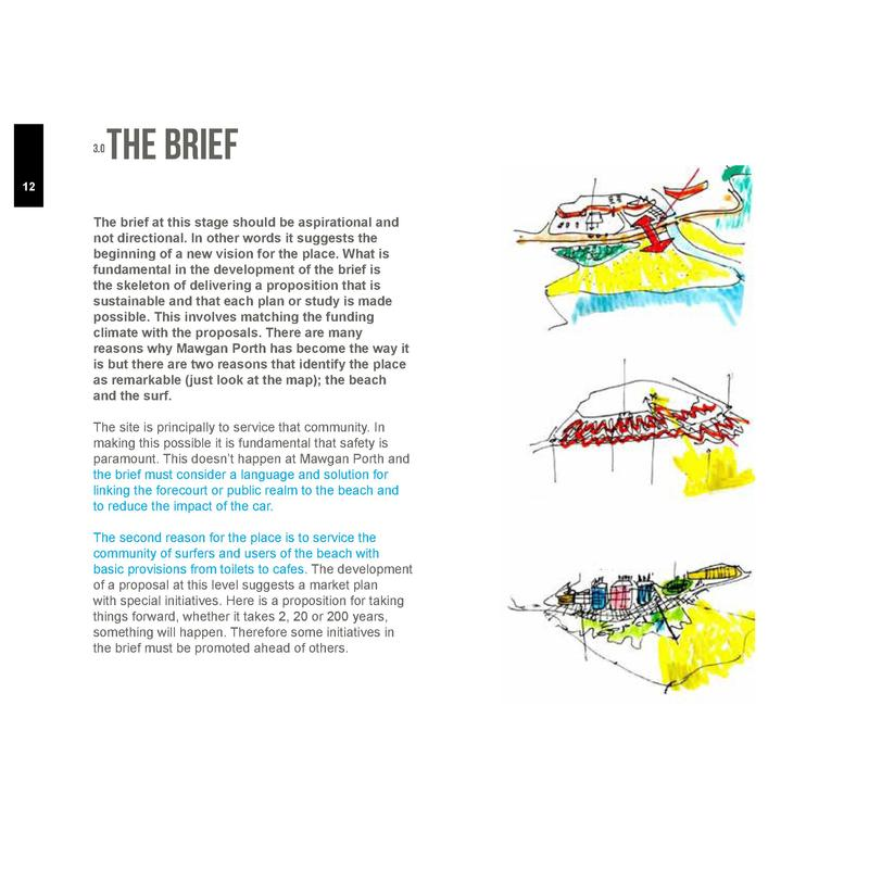 3.0  The Brief  12  The brief at this stage should be aspirational and not directional. In other words it suggests the beg...