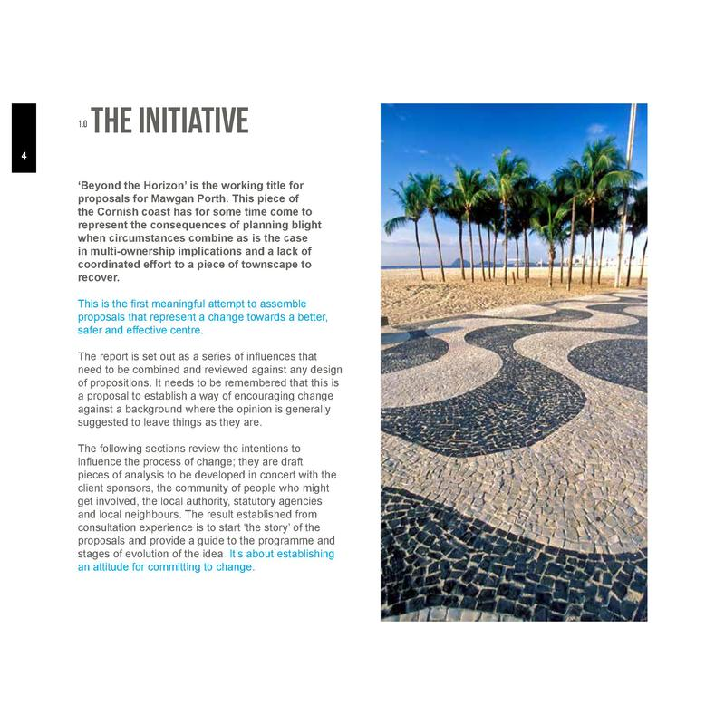 1.0  The Initiative  4     Beyond the Horizon    is the working title for proposals for Mawgan Porth. This piece of the Co...