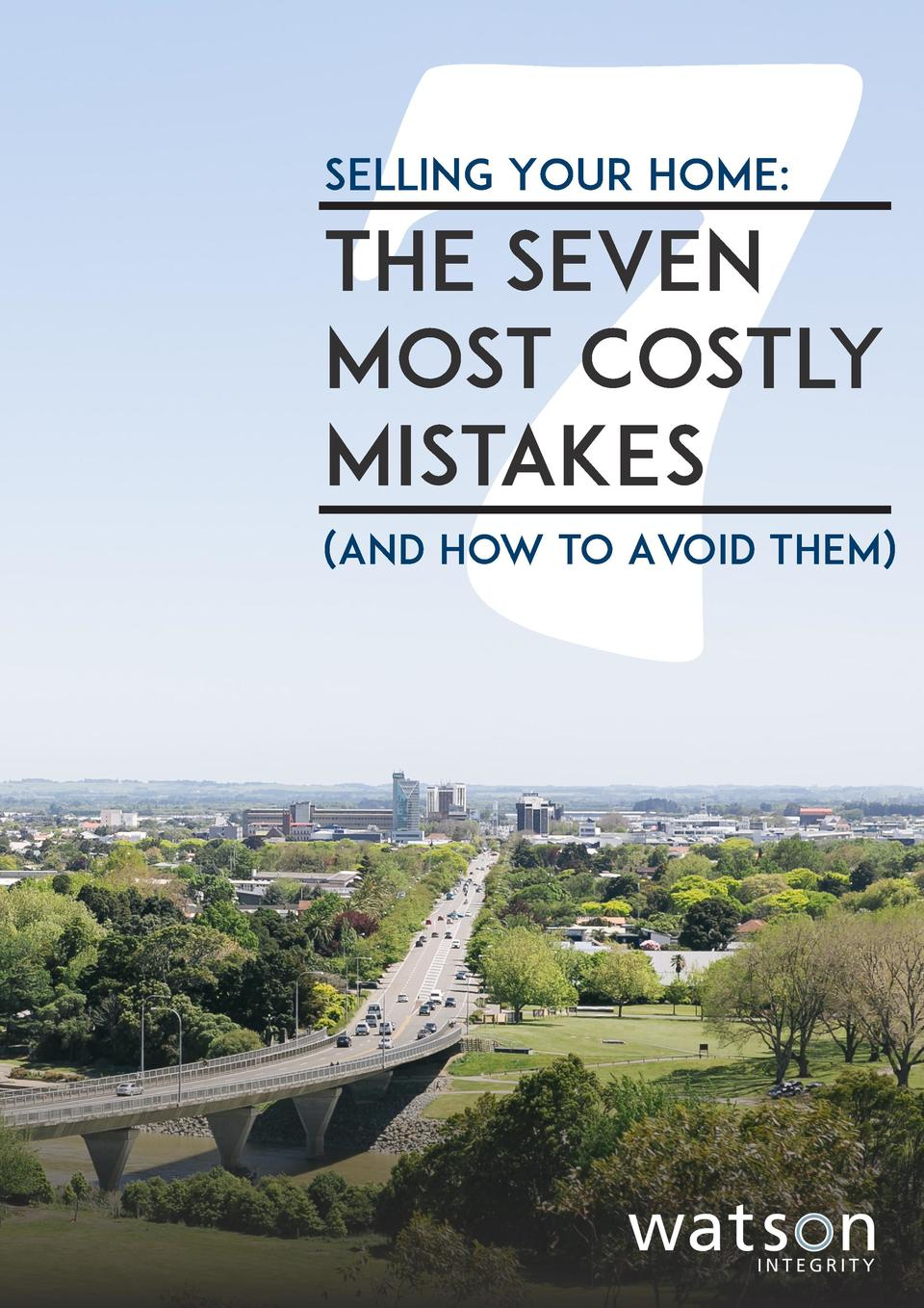 7  By Ken Watson, Watson Real Estate  Selling Your Home   The Seven Most Costly Mistakes   And How to Avoid Them   1