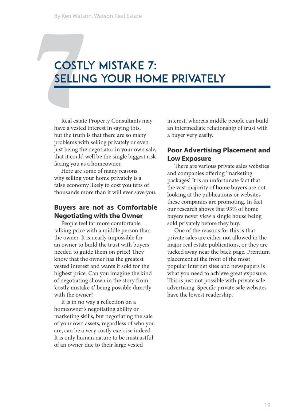 7  By Ken Watson, Watson Real Estate  Costly Mistake 7  Selling your home privately  Real estate Property Consultants may ...