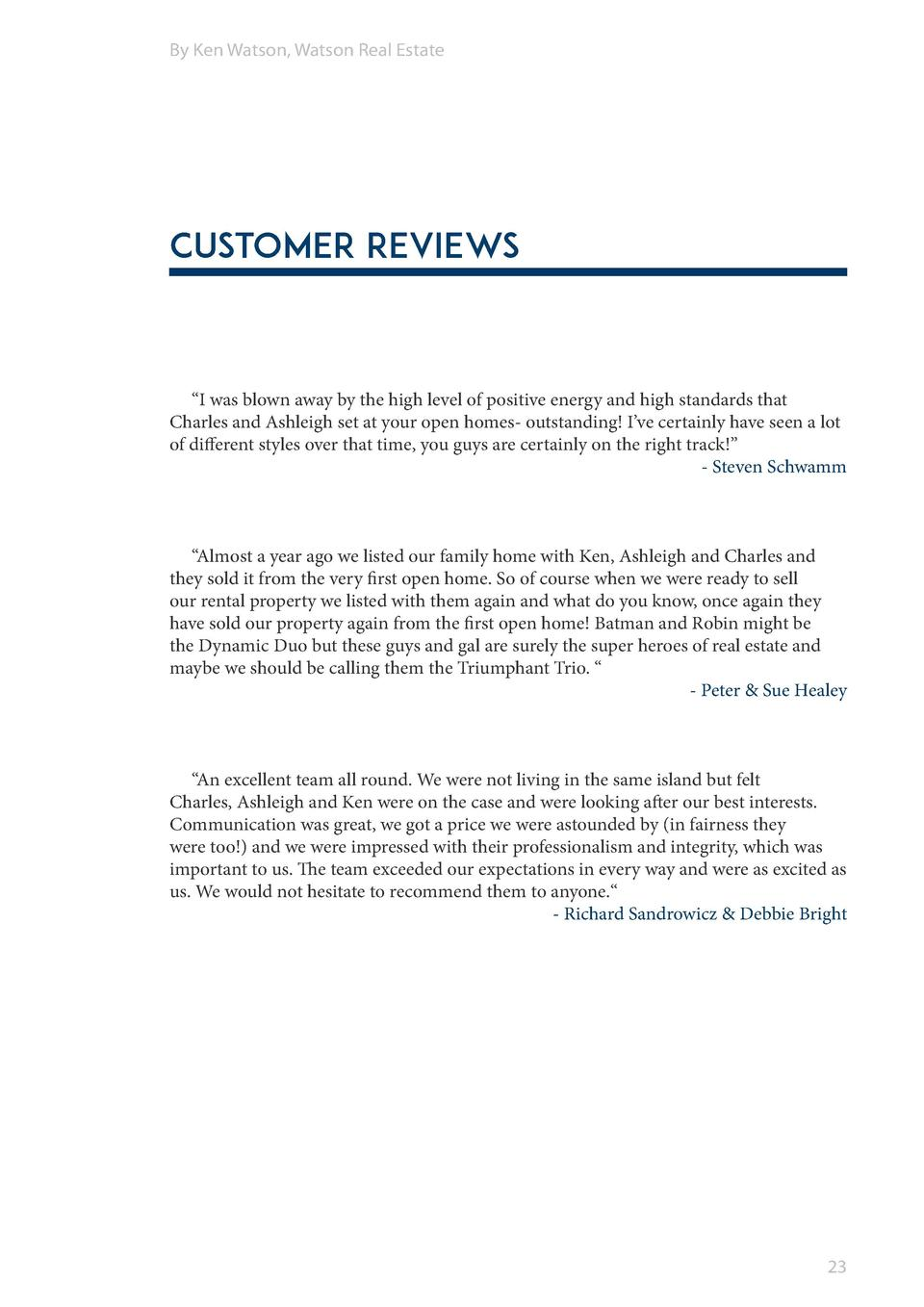 By Ken Watson, Watson Real Estate  Customer Reviews     I was blown away by the high level of positive energy and high sta...