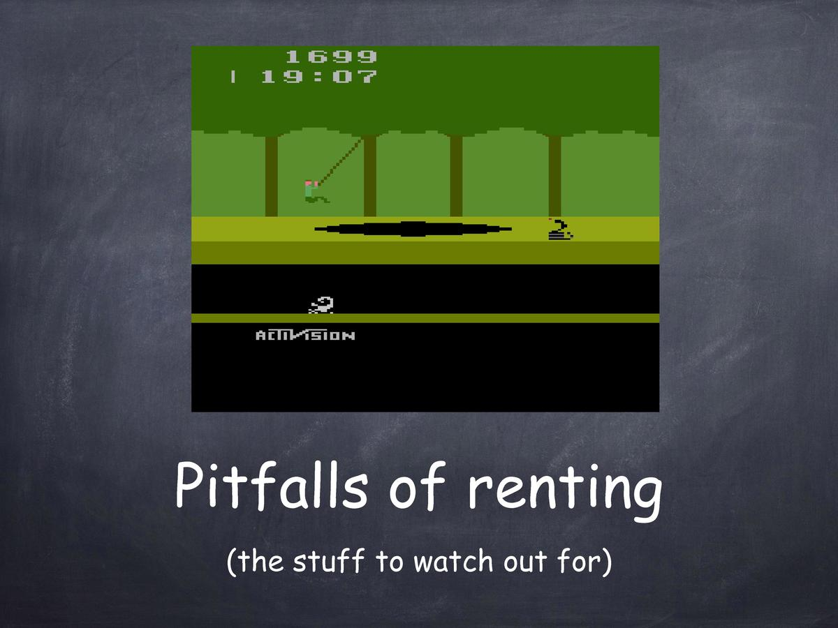 Pitfalls of renting  the stuff to watch out for