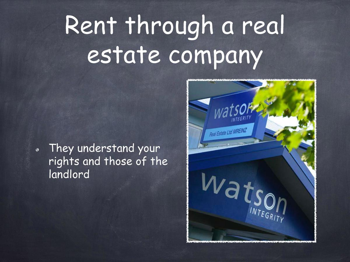 Rent through a real estate company  They understand your rights and those of the landlord